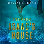Two from Isaac's House: A Story of Promises | Normandie Fischer