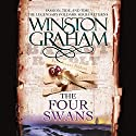 The Four Swans: A Novel of Cornwall, 1795-1797 Audiobook by Winston Graham Narrated by Oliver J. Hembrough