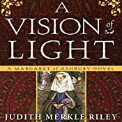 A Vision of Light: A Margaret of Ashbury Novel, Book 1 | Judith Merkle Riley