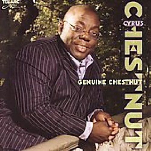 Genuine Chestnut by Cyrus Chestnut