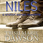Niles: A Station Series Novelette: The Station, Book 4 | Trish Marie Dawson