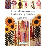 Three-dimensional Embroidery Stitches (Needlecrafts)by Pat Trott