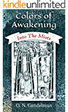 Colors Of Awakening: Into The Mists (Sword & Sorcery Fantasy, Teen & Young Adult Coming of Age Book 1)