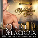 The Highlander's Curse: The True Love Brides, Book 2 | Claire Delacroix