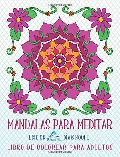 Mandalas Para Meditar: Libro De Colorear Para Adultos: Dia & Noche Edicion: Un Libro Para Colorear Adultos Antiestres Divertido y Relajante Con Fondo ... Regalos Para Padres Regalos Para Madres)