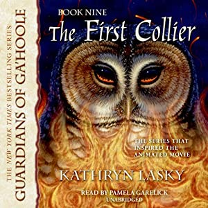 The First Collier: Guardians of Ga'Hoole, Book 9 | [Kathryn Lasky]
