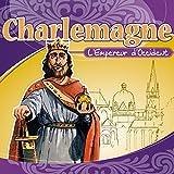 Charlemagne (L'Empereur dOccident raconté aux enfants)