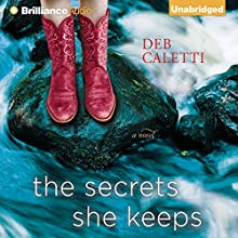 The Secrets She Keeps: A Novel (       UNABRIDGED) by Deb Caletti Narrated by Kate Rudd