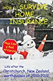 How to Survive Home Insurance: - Life after the Christchurch, New Zealand, earthquakes of 2010-2012