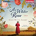 A Wilder Rose (       UNABRIDGED) by Susan Wittig Albert Narrated by Mary Robinette Kowal