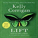 Lift Audiobook by Kelly Corrigan Narrated by Kelly Corrigan