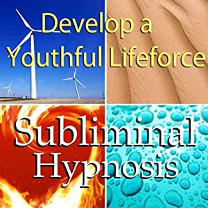 Deveop a Youthful Lifeforce Subliminal Affirmations: Increase Natural Energy & Become Active, Solfeggio Tones, Binaural Beats, Self Help Meditation Hypnosis | [Subliminal Hypnosis]