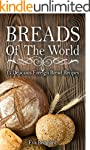 Breads of The World: 15 Delicious For...