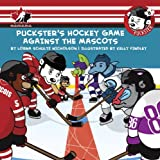 img - for Puckster Plays the Hockey Mascots book / textbook / text book