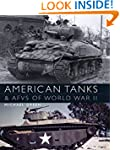 American Tanks and AFVs of World War...