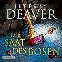 Die Saat des Bösen: Thriller Audiobook by Jeffery Deaver Narrated by Dietmar Wunder