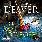 Die Saat des Bösen: Thriller | Jeffery Deaver