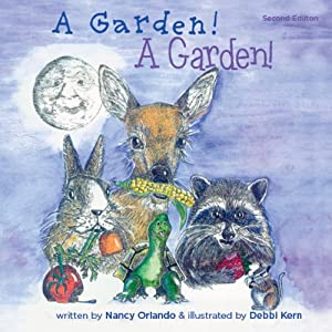 A Garden! A Garden!: Second Edition | [Nancy Orlando]