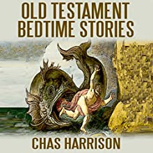 Old Testament Bedtime Stories (       UNABRIDGED) by Chas Harrison Narrated by Dorothy Deavers