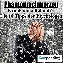 Phantomschmerzen: Krank ohne Befund? Die 10 Tipps der Psychologen Hörbuch von Alessandro Dallmann Gesprochen von: Jens Zange
