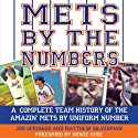 Mets by the Numbers: A Complete Team History of the Amazin' Mets by Uniform Number (       UNABRIDGED) by Jon Springer, Matthew Silverman Narrated by Jim Barton