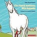 Ein Pferd namens Milchmann Hörbuch von Hilke Rosenboom Gesprochen von: Herbert Schäfer