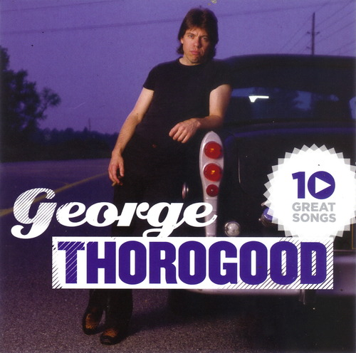 George Thorogood and The Destroyers 30 Years of Rock(rock)(flac)[rogercc][h33t]