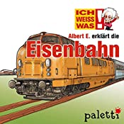 Albert E. erklärt die Eisenbahn (Ich weiß was) | Thomas Krüger