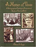 img - for A Matter of Taste: A Bibliographical Catalogue of International Books on Food and Drink by William R. Cagle book / textbook / text book