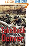 Take Back Denver (Denver Burning Book 2)