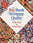 The Big Book of Scrappy Quilts: Crib-...