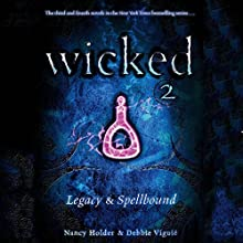 Wicked: Legacy, Wicked Series Book 3 Audiobook by Nancy Holder, Debbie Viguie Narrated by Lauren Davis