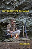 Outdoor Tips Almanac: A Monthly Guide to Ingenuity in the Outdoors