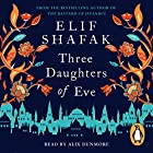 Three Daughters of Eve Hörbuch von Elif Shafak Gesprochen von: Alix Dunmore