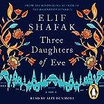 Three Daughters of Eve   Elif Shafak