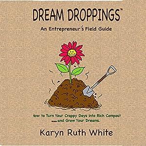 Dream Droppings: An Entrepreneur's Field Guide Audiobook