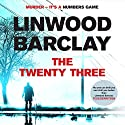 The Twenty-Three Hörbuch von Linwood Barclay Gesprochen von: Jeff Harding
