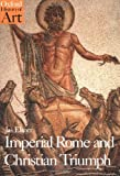 Imperial Rome and Christian Triumph: The Art of the Roman Empire AD 100-450 (Oxford History of Art) (0192842013) by Elsner, Ja's