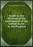 img - for Guide to the Archives of the Government of the United States in Washington book / textbook / text book