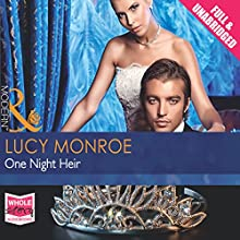 One Night Heir (       UNABRIDGED) by Lucy Monroe Narrated by Laurence Bouvard