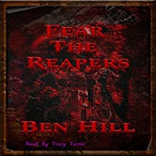 Fear the Reapers (       UNABRIDGED) by Ben Hill Narrated by Tracy Turner