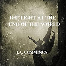 The Light at the End of the World Audiobook by J. A. Cummings Narrated by Valerie Meachum