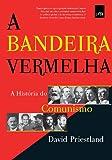 img - for Bandeira Vermelha: Uma Historia do Comunismo (Em Portugues do Brasil) book / textbook / text book