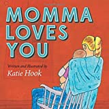 Momma Loves You (Morgan James Kids)