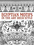 Egyptian Motifs in the Art Deco Style (Dover Pictorial Archive)