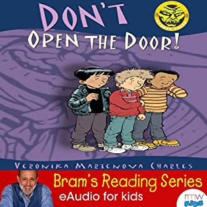 Don't Open the Door!: Bram Reading series | [Veronika Martenova Charles]