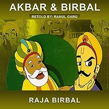 Raja Birbal Audiobook by Rahul Garg Narrated by Claire Heffron