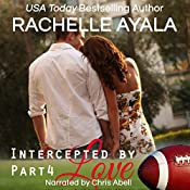 Intercepted by Love: Part Four: The Quarterback's Heart, Book 4 | [Rachelle Ayala]