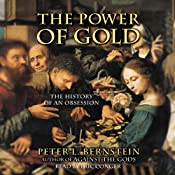 The Power of Gold: The History of an Obsession | [Peter L. Bernstein]