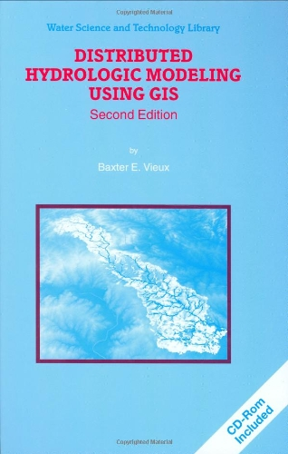 Distributed Hydrologic Modeling Using GIS (Water Science...